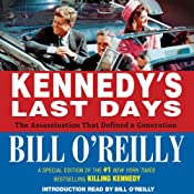 Kennedy's Last Days: The Assassination that Defined a Generation | [Bill O'Reilly]