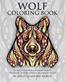 img - for Wolf Coloring Book: An Adult Coloring Book of Wolves Featuring 40 Wolf Designs in Various Styles (Animal Coloring Books for Adults) (Volume 1) book / textbook / text book