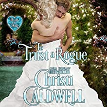 To Trust a Rogue Audiobook by Christi Caldwell Narrated by Tim Campbell