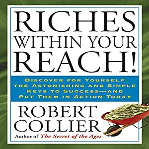 Riches Within Your Reach! Audiobook