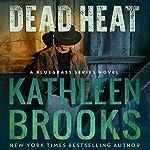 Dead Heat: Bluegrass, Book 3 | Kathleen Brooks