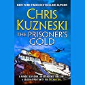 The Prisoner's Gold Audiobook by Chris Kuzneski Narrated by Andy Caploe