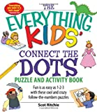 The Everything Kids Connect the Dots and Puzzles Book: Fun is as easy as 1-2-3 with these cool and crazy follow-the-numbers puzzles (The Everything Kids Series)
