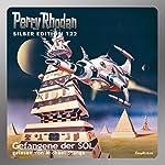 Gefangene der SOL (Perry Rhodan Silber Edition 122) | Kurt Mahr,William Voltz,Clark Darlton,Peter Terrid,H. G. Francis