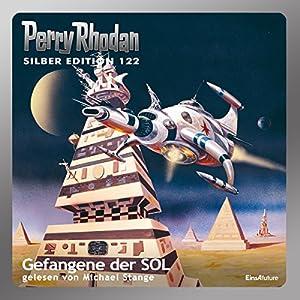 Gefangene der SOL (Perry Rhodan Silber Edition 122) Hörbuch