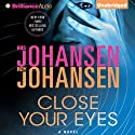 Close Your Eyes (       UNABRIDGED) by Iris Johansen, Roy Johansen Narrated by Elisabeth Rodgers