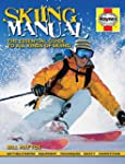 Skiing Manual: The Essential Guide to...