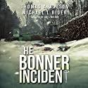 Bonner Incident, Volume 1 Audiobook by Thomas A Watson, Michael L. Rider Narrated by Eric A. Shelman