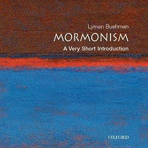 Mormonism: A Very Short Introduction | [Richard Lyman Bushman]