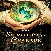 The Spiritglass Charade | [Colleen Gleason]