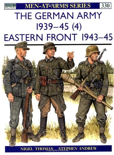 The German Army 1939-45 (4): Eastern Front 1943-45: Eastern Front, 1943-45 v. 4 (Men-at-Arms)
