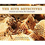 The Hive Detectives: Chronicle of a Honey Bee Catastrophe (Scientists in the Field Series)