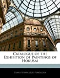 Catalogue of the Exhibition of Paintings of Hokusai
