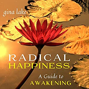 Radical Happiness Audiobook