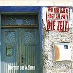 Wie eine Ratte nagt am Putz die Zeit. Literatur aus Mähren | Marie von Ebner-Eschenbach,Robert Musil,Joseph Roth