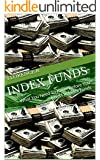Index Funds: What You Need To Know Before You Invest In Index Funds