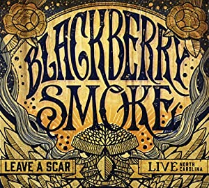 Leave a Scar: Live in North Carolina from Blackberry Smoke