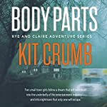 Body Parts: Rye & Claire Adventure, Book 1 | Kit Crumb