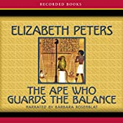 The Ape Who Guards the Balance: The Amelia Peabody Series, Book 10 | [Elizabeth Peters]