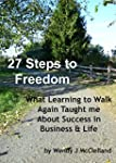 27 Steps to Freedom: What Learning to...