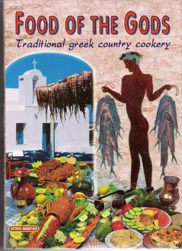 Food of the Gods: Traditional Greek Country Cookery by Jill Santorinio-Santorinaki