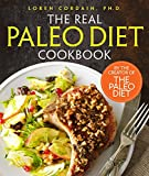 Loren Cordain The Real Paleo Diet Cookbook: 250 All-New Recipes from the Paleo Expert