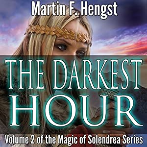 The Darkest Hour: A Magic of Solendrea Novel Audiobook