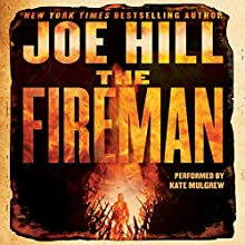 The Fireman: A Novel Audiobook by Joe Hill Narrated by Kate Mulgrew