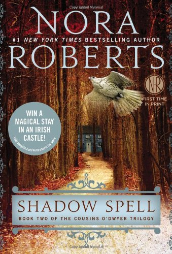 Shadow Spell (Cousins O'Dwyer)  - Nora Roberts