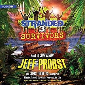 Survivors: Stranded, Book 3 | [Jeff Probst, Chris Tebbetts]