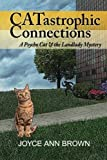img - for CATastrophic Connections (Psycho Cat and the Landlady Mystery) (Volume 1) book / textbook / text book