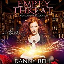 Empty Threat: The Black Pages, Book 1 Audiobook by Danny Bell Narrated by Whitton A. Frank