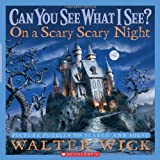 Walter Wick On a Scary Scary Night (Can You See What I See?)