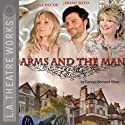 Arms and the Man (Dramatized) (       UNABRIDGED) by George Bernard Shaw Narrated by Anne Heche, Jeremy Sisto, Teri Garr