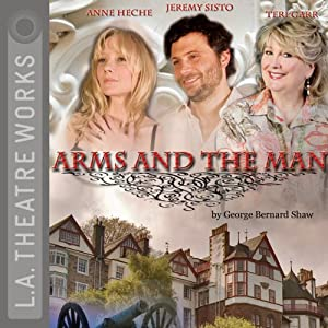Arms and the Man (Dramatized) | [George Bernard Shaw]
