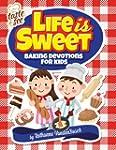 Life Is Sweet: 12 Baking Devotions fo...