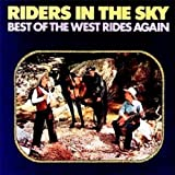 Riders in the Sky The Best of the West Rides Again