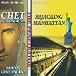 Hijacking Manhattan: Penetrator Series, Book 4   Chet Cunningham