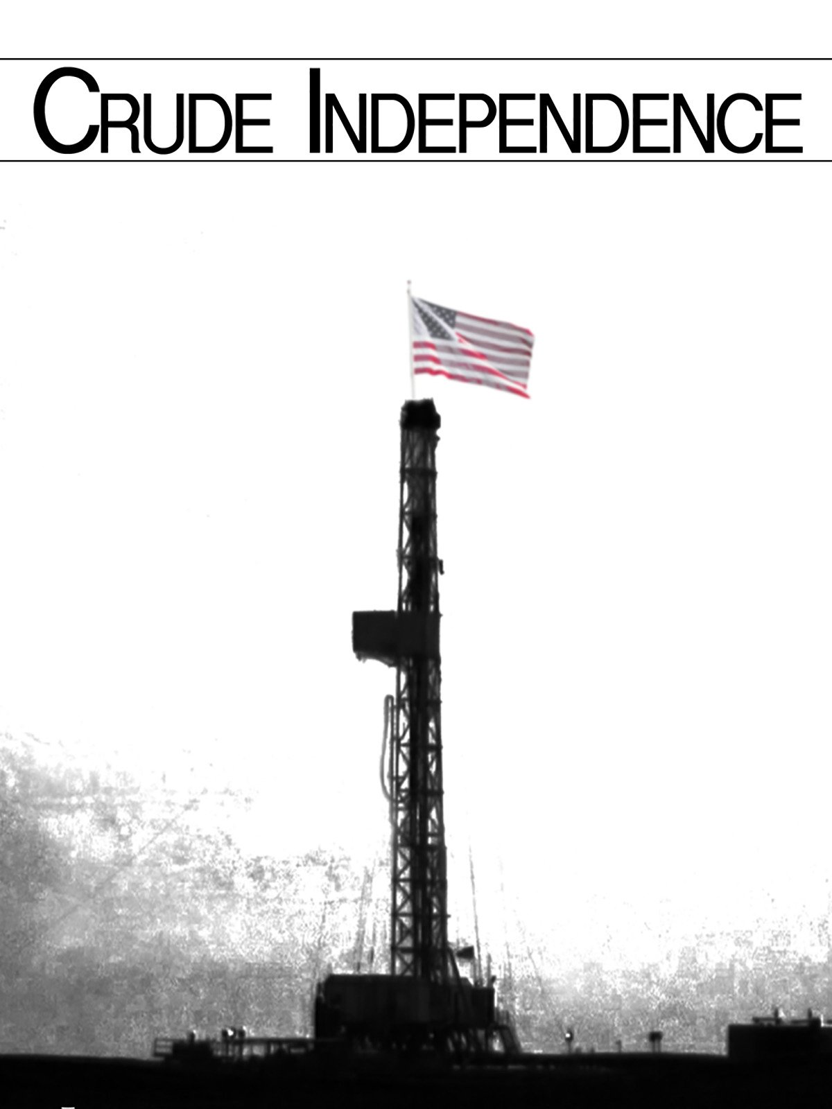 Crude Independence on Amazon Prime Instant Video UK