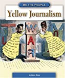 Yellow Journalism (We the People: Industrial America)