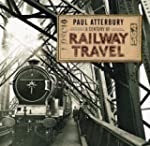 A Century of Railway Travel (Shire Ce...