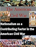 ISBN 9781500100148 product image for Nationalism as a Contributing Factor in the American Civil War | upcitemdb.com