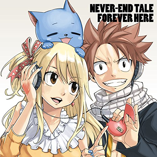 NEVER-END TALE / FOREVER HERE ~FAIRY TAIL EDITION~