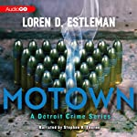 Motown: Detroit Crime Series, Book 2 (       UNABRIDGED) by Loren D. Estleman Narrated by Stephen R. Thorne