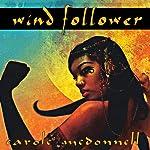 Wind Follower | Carole McDonnell