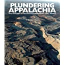 Plundering Appalachia: The Tragedy of Mountaintop Removal Coal Mining