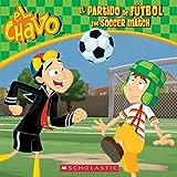 El Chavo: El partido de fútbol / The Soccer Match (PB)
