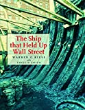 img - for The Ship That Held Up Wall Street (Ed Rachal Foundation Nautical Archaeology Series) book / textbook / text book