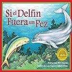 Si un Delfín Fuera un Pez [If a Dolphin Were a Fish] | Loran Wlodarski
