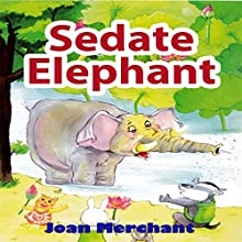 Sedate Elephant Audiobook by Joan Merchant Narrated by kelly wilson